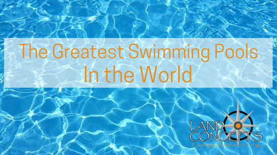 The Greatest Swimming Pools in the World